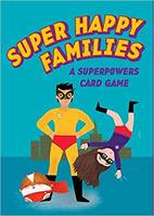 Super Happy Families A Superpowers Card Game /anglais