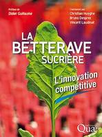 La betterave sucrière, L'innovation compétitive