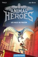 1, Animal Heroes : Les Ailes du faucon