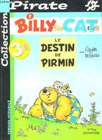 Billy the cat., 2, BILLY THE CAT T2/LE DESTIN DE PIRMIN
