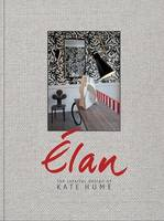Elan The Interior Design of Kate Hume /anglais