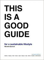 THIS IS A GOOD GUIDE - FOR A SUSTAINABLE LIFESTYLE: REVISED EDITION /ANGLAIS