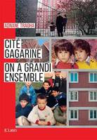 Cité Gagarine, On a grandi ensemble