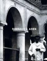 Rimbaud à Aden, collection Pierre Leroy