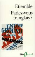 Parlez-vous franglais?, fol en France, mad in France, la belle France, label France