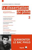 La dissertation de philo 2, Volume 2