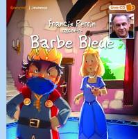 Francis Perrin raconte Barbe-Bleue : livre cd