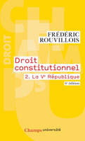 DROIT CONSTITUTIONNEL - T02 - LA VE REPUBLIQUE