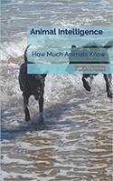 Animal Intelligence, How Much Animals Know