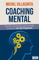 Coaching mental / chemin d'évolution personnelle à travers l'art de l'hypnose