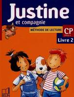 Justine et compagnie CP / livre 2, CP, [cycle 2]