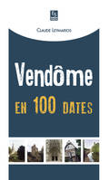 VENDOME EN 100 DATES