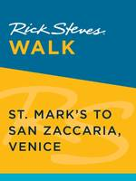 Rick Steves Walk: St. Mark's to San Zaccaria, Venice