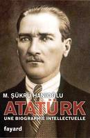 Atatürk, Une biographie intellectuelle