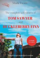 The adventures of Tom Sawyer; and The adventures of Huckleberry Finn, Two Novels in One Volume