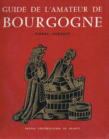 Guide De L'amateur De Bourgogne (Edition De 1967)
