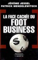 LA FACE CACHEE DU FOOT BUSINESS
