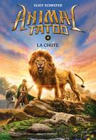 Animal Tatoo saison 1, Tome 06, La chute