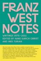 Franz West. Notes. Writings 1975-2011