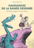 Naissances de la bande dessinée, de William Hogarth à Winsor McCay