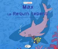 MAX LE REQUIN REPENTI
