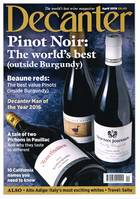 Decanter magazine April 2016, Inside the magazine this month: Best Pinot Noir outside Burgundy, Beaune reds, Decanter Man of the Year 2016 and California names to know…