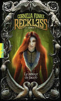 Reckless (Tome 2-Le retour de Jacob), Le retour de Jacob