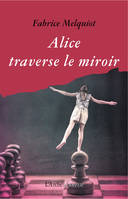 Alice traverse le miroir