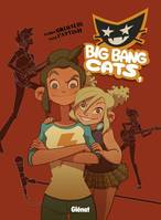 Big bang cats, BIG BANG CATS - TOME1, Tome 1