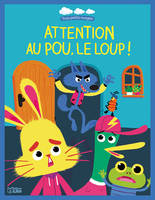Attention au pou, le loup !