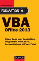Formation à VBA Office 2013 - Programmer Word, Excel, Access, Outlook et PowerPoint, Programmer Word, Excel, Access, Outlook et PowerPoint