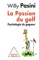 La Passion du golf, Psychologie du gagneur