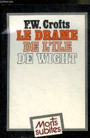 LE DRAME DE L'ILE DE WIGHT - COLLECTION MORTS SUBITES.