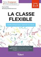 La classe flexible, Guide pratique pour repenser sa classe