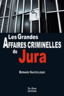 JURA GRANDES AFFAIRES CRIMINELLES