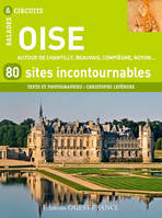L'OISE, 80 SITES INCONTOURNABLES