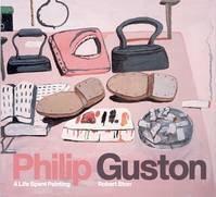 PHILIP GUSTON A LIFE SPENT PAINTING /ANGLAIS