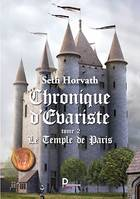 Chronique d'Evariste - Tome 2, Le temple de Paris