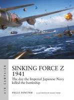 Sinking Force Z 1941, The day the Imperial Japanese Navy killed the battleship
