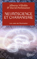 Neuroscience et chamanisme / les voies de l'illumination