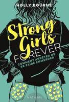 Strong girls forever, Comment arrêter de se faire emmerder ?