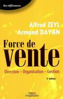 FORCE DE VENTE. DIRECTION-ORGANISATION-GESTIO, direction, organisation, gestion