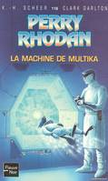 La Machine de Multika - Perry Rhodan