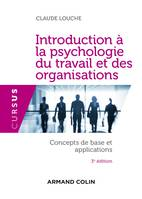 Introduction à la psychologie du travail et des organisations - 3e édition, Concepts de base et applications