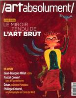 ART ABSOLUMENT N°80. LE MIROIR TENDU DE L ART BRUT NOVEMBRE/DECEMBRE 2017