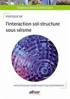 Pratique de l'interaction sol-structure sous séisme, Application aux fondations et aux soutènements