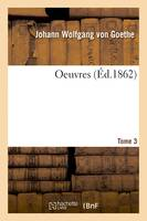Oeuvres. Tome 3