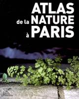 ATLAS DE LA NATURE A PARIS