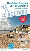 Guide du Routard Bordelais, Landes, Lot-et-Garonne 2019