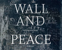 Kai Wiedenhofer Wall And Peace /Anglais